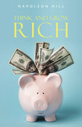 Think and Grow Rich: Original Version: The Classic 1937 Edition
