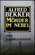 Mörder im Nebel: Drei Kriminalromane