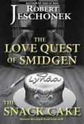 The Love Quest of Smidgen the Snack Cake
