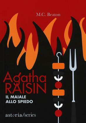 Agatha Raisin. Il maiale allo spiedo