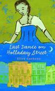 Last Dance on Holladay Street