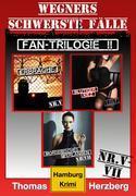Fan-Trilogie II: Wegners schwerste Fälle (Teil 5-7)