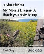 My Mom's Dream- A thank you note to my mom