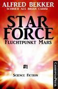 Brian Carisi -  Fluchtpunkt Mars: Star Force 1