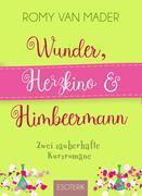 Wunder, Herzkino & Himbeermann