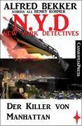 Henry Rohmer, N.Y.D. - Der Killer von Manhattan (New York Detectives)