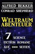 Weltraum-Abenteuer:  7 Science Fiction Romane auf 1000 Seiten