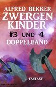 Zwergenkinder #3 und 4: Doppelband