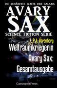 Weltraumkriegerin Avary Sax: Gesamtausgabe