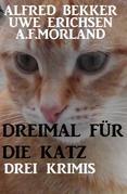 Dreimal für die Katz: Drei Krimis