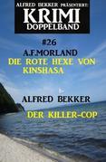 Krimi Doppelband #26: Die rote Hexe vo Kinshasa/Der Killer-Cop