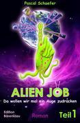 Alien Job - da wollen wir mal ein Auge zudrücken