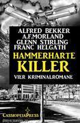 Hammerharte Killer: Vier Kriminalromane