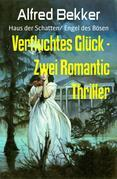 Verfluchtes Glück - Zwei Romantic Thriller