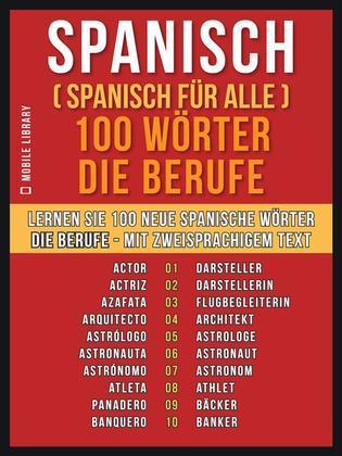 Spanisch ( Spanisch für Alle ) 100 Wörter - Die Berufe