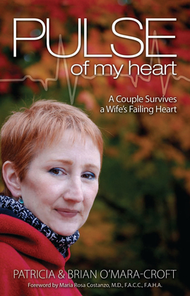 Pulse of My Heart: One Couple Survives A Wife's Failing Heart