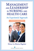 Management and Leadership in Nursing and Health Care, Third Edition: An Experiential Approach