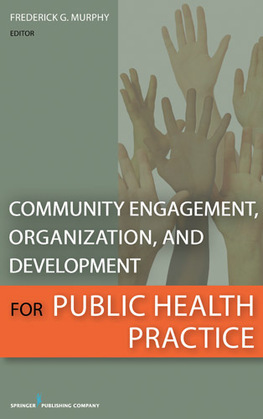 Community Engagement, Organization, and Development for Public Health Practice