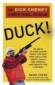 Duck!: The Dick Cheney Survival Bible