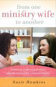From One Ministry Wife to Another: Honest Conversations about Ministry Connections