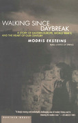 WALKING SINCE DAYBREAK: AVL IN PA: A Story of Eastern Europe, World War II, and the Heart of Our Century