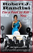 I'm a Fool to Kill You