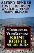 Mörderische Verhältnisse: Krimi Koffer mit 1560 Seiten