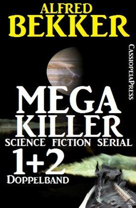 Mega Killer 1 und 2 - Doppelband (Science Fiction Serial)