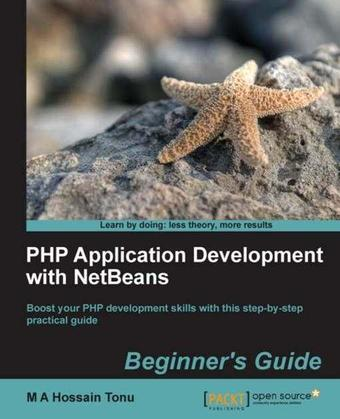 PHP Application Development with NetBeans: Beginner's Guide