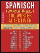 Spanisch ( Spanisch für Alle ) 100 Wörter - Adjektiven