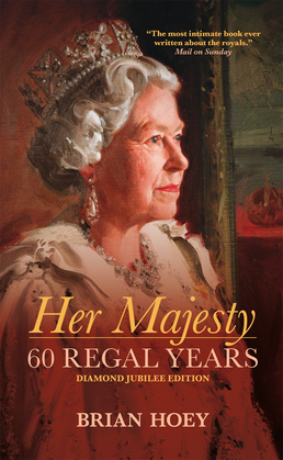 Her Majesty: 60 Regal Years: Diamond Jubilee Edition