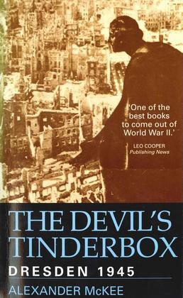 The Devil's Tinderbox: Dresden, 1945