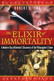 The Elixir of Immortality: A Modern-Day Alchemist?s Discovery of the Philosopher?s Stone