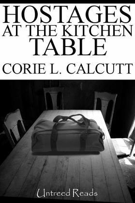 Hostages at the Kitchen Table