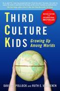 Third Culture Kids: Growing Up Among Worlds