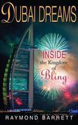 Dubai Dreams: Inside the Kingdom of Bling