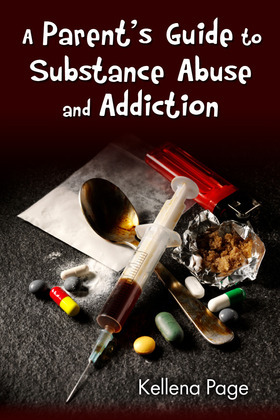 A Parent's Guide to Substance Abuse and Addiction