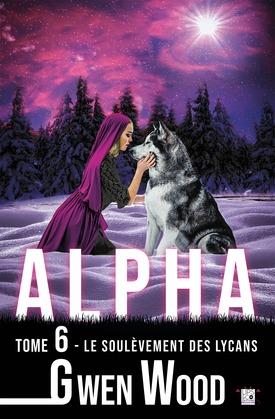 Alpha - Le soulèvement des lycans - Tome 6