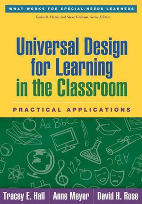 Universal Design for Learning in the Classroom: Practical Applications