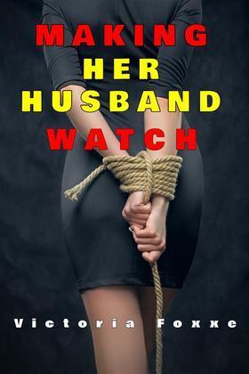 Making Her Husband Watch