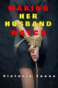 Making Her Husband Watch