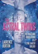The Astral Twins: The Trials and Tribulations of a Flying Saucer Builder