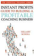 Instant Profits Guide to Building a Profitable Coaching Business