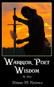 Warrior Poet Wisdom Vol. VI: Patience
