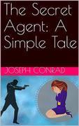The Secret Agent: A Simple Tale