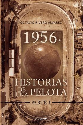 1956. Historias de la pelota. Parte 1