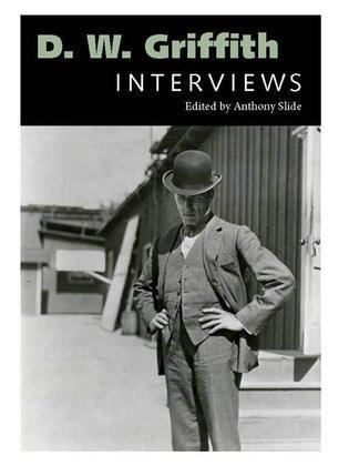 D. W. Griffith: Interviews