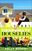 Desperate House Lies: It Could Happen to You