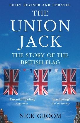 Union Jack: The Story of the British Flag