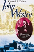 John Wesley: A Theological Journey